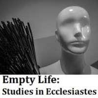 Empty Life: Studies in Ecclesiastes